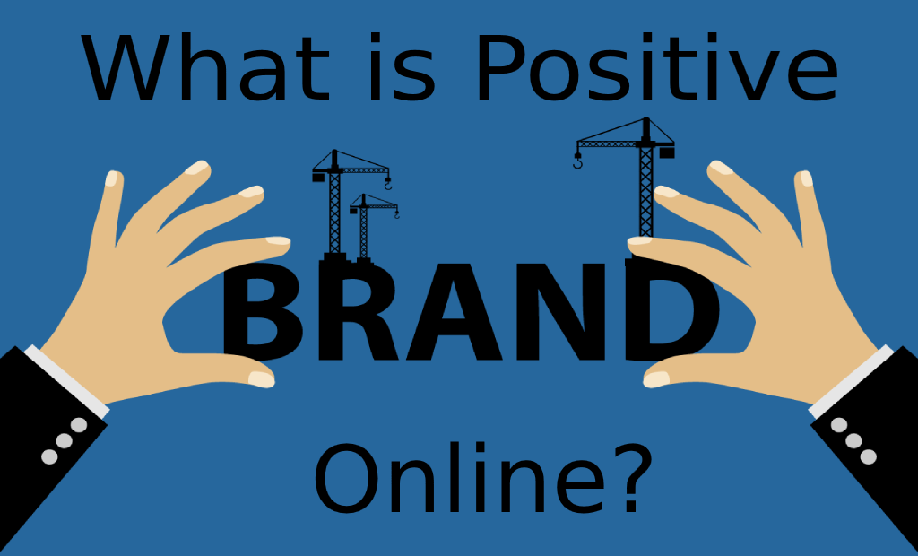 What is Positive Online Branding? Popular Methods and Techniques