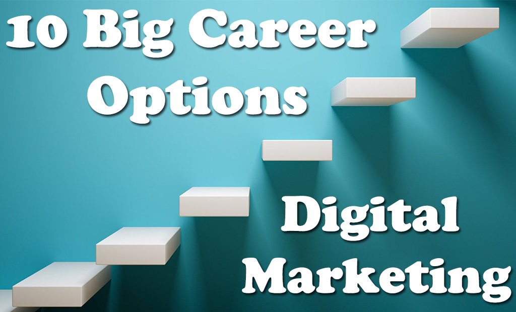 10 Big Career Options in Digital Marketing