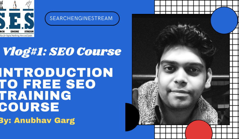 SEO Training Course Introduction Video Hindi & English Vlog #1– 100% Real SEO Training Online