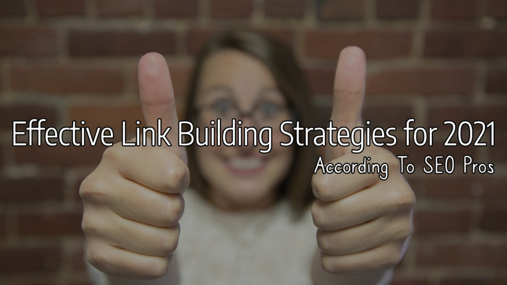 According To SEO Pros: Effective Link Building Strategies for 2021