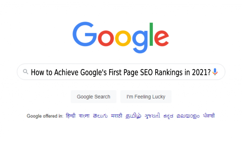 How to Achieve Google's First Page SEO Rankings in 2021